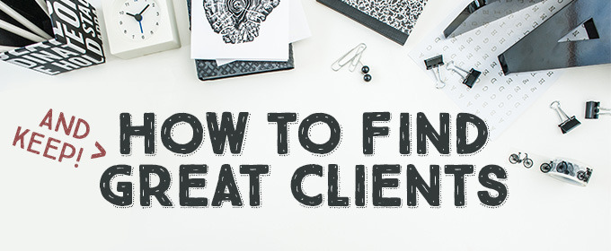 How to Find and Keep Great Clients