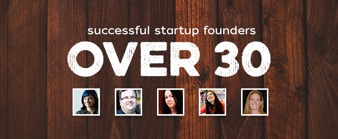 Why It's Not Too Late: 5 Successful Startup Founders Over 30