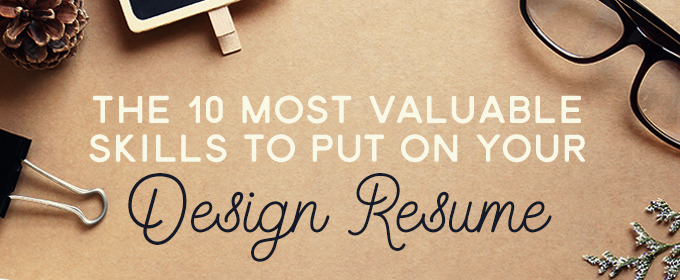 the 10 most valuable skills to put on your design resume creative