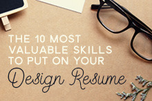 The 10 Most Valuable Skills To Put On Your Design Resume