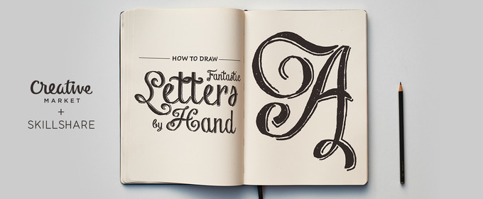 How To Draw Fantastic Letters By Hand In 4 Simple Steps Creative