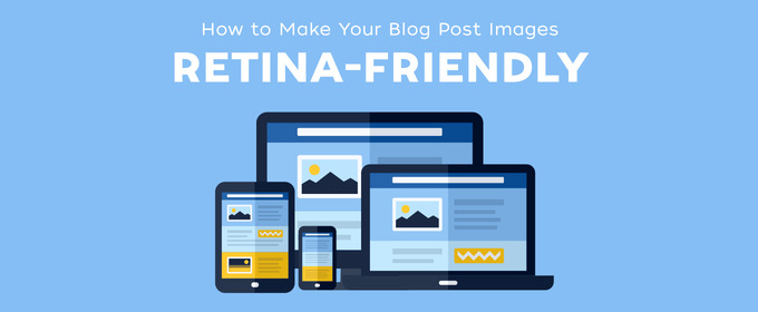 How to Make Your Blog Post Images Retina-Friendly