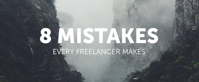 8 Mistakes Every Freelancer Makes