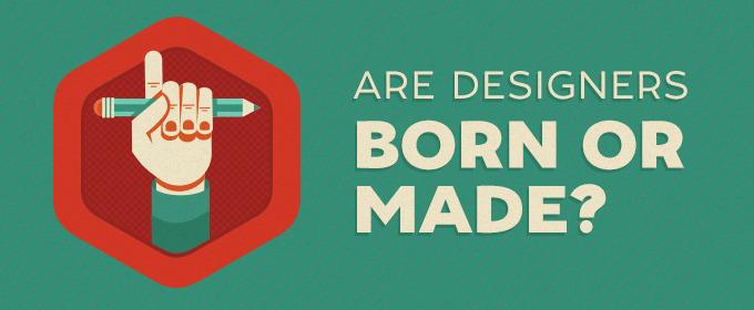 Are Designers Born or Made?