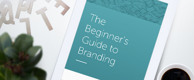 Our Free Ebook is Here: The Beginner's Guide to Branding