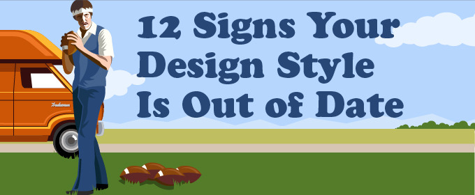 12 Signs Your Design Style is Out of Date