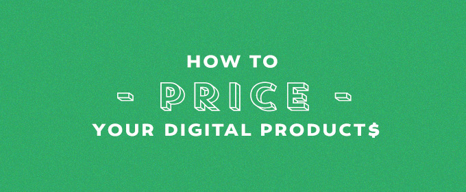 How to Price Your Digital Products