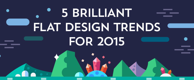 5 Brilliant Flat Design Trends for 2015