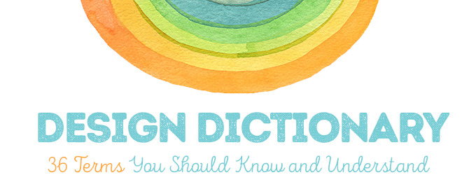 Design Dictionary: 36 Terms You Should Know and Understand + Cheatsheet
