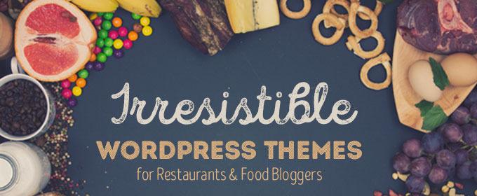 10 Irresistible WordPress Themes for Restaurants & Food Bloggers