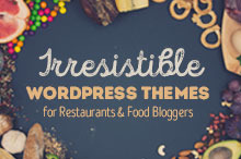 10 Irresistible WordPress Themes for Restaurants &amp&#x3B; Food Bloggers