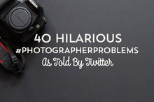 40 Hilarious Photographer Problems As Told By Twitter