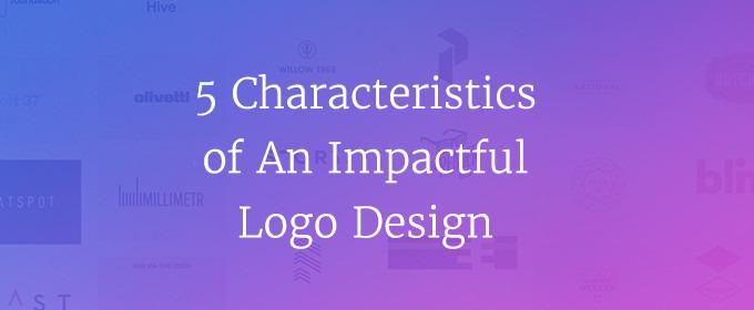5 Characteristics Of An Impactful Logo Design