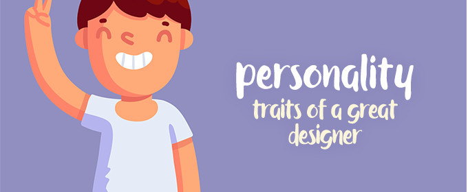 7 Personality Traits of a Great Designer
