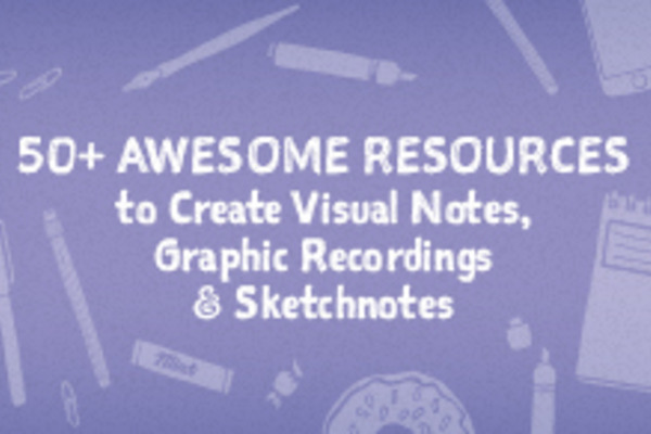 50+ Awesome Resources to Create Visual Notes, Graphic Recordings & ...