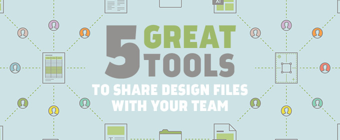 5 Great Tools To Share Design Files with Your Team
