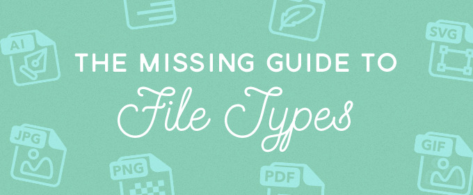 Infographic: The Missing Guide to File Types
