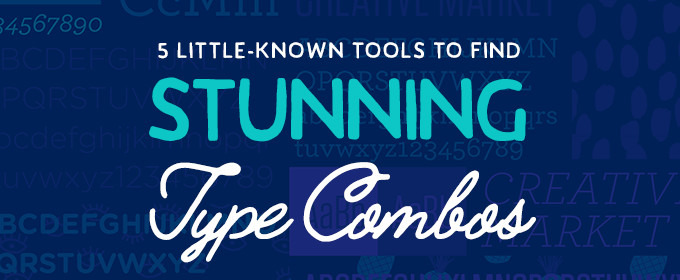 5 Little-Known Tools to Find Stunning Type Combos