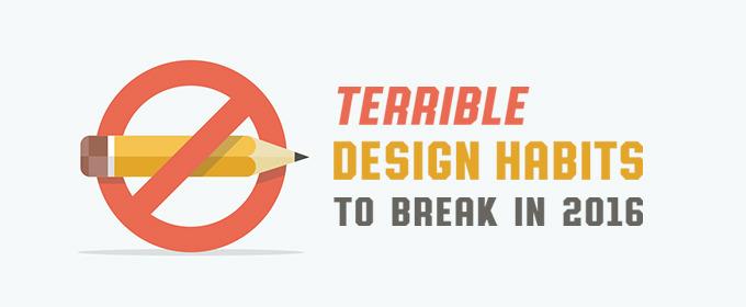 Terrible Design Habits to Break in 2016