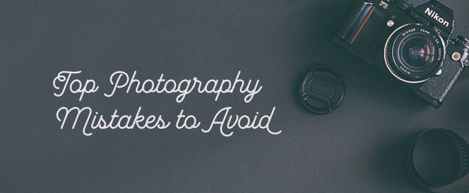 Top Photography Mistakes to Avoid, As Told by Six Professionals