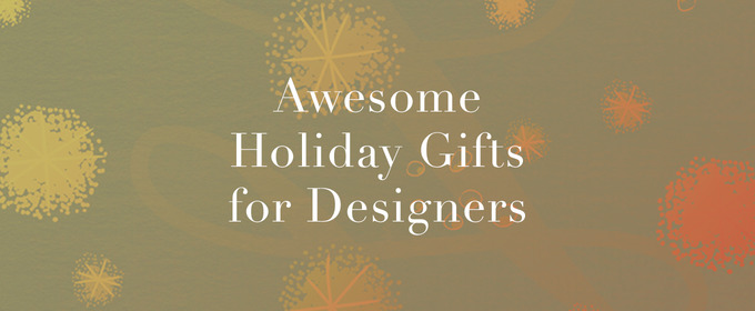 46 Awesome Holiday Gifts for Designers
