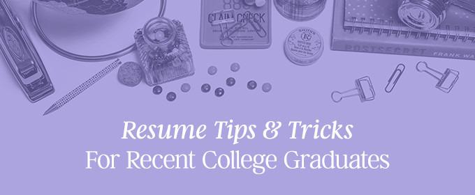 Resume Tips & Tricks For Recent College Graduates