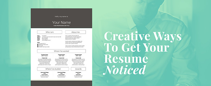 10 creative ways to get your resume noticed creative
