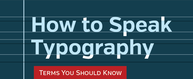 How to Speak Typography: Terms You Should Know
