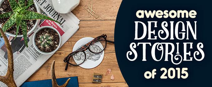Top 10 Design Stories of 2015