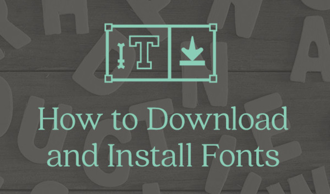 How To Download And Install Fonts