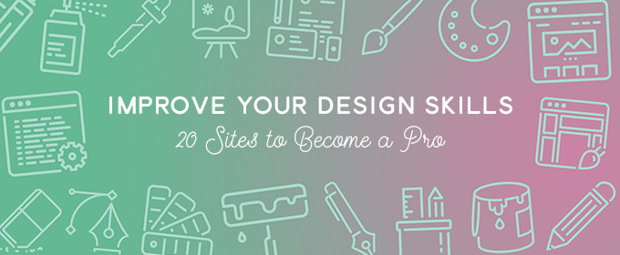 Improve Your Design Skills in 2016: 20 Sites to Become a Pro