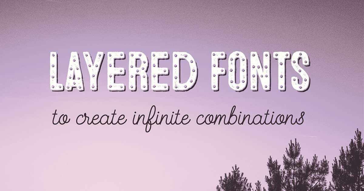 20 Layered Fonts To Create Infinite Combinations