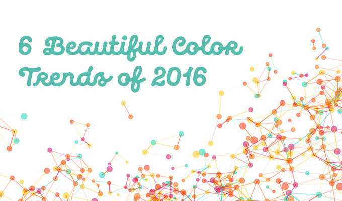 6 Beautiful Color Trends of 2016