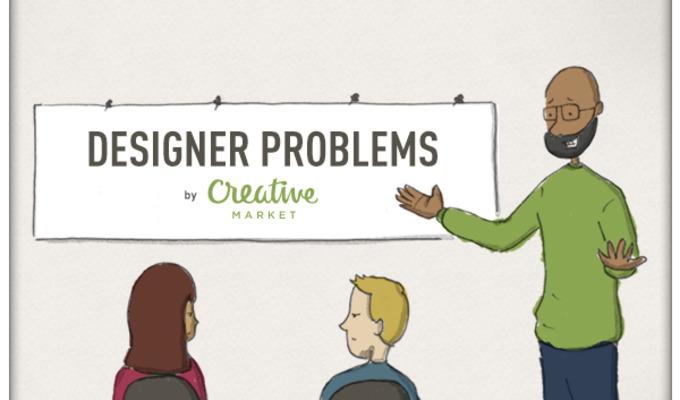Designer Problems #35: What was I thinking?!