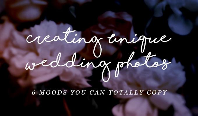 Creating Unique Wedding Photos: 6 Moods You Can Totally Copy
