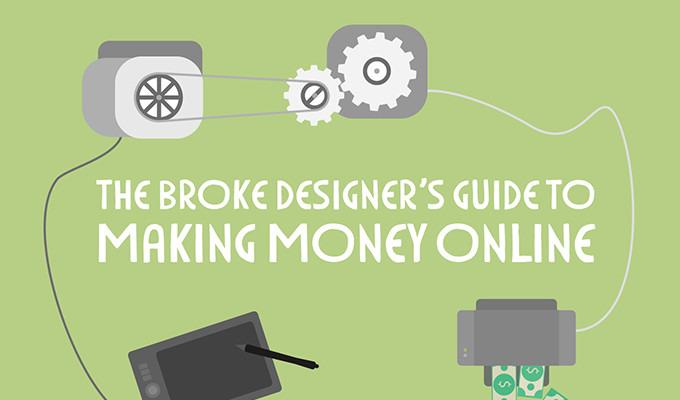 The Broke Designer's Guide to Making Money Online
