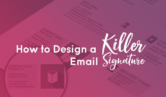 How to Design a Killer Email Signature