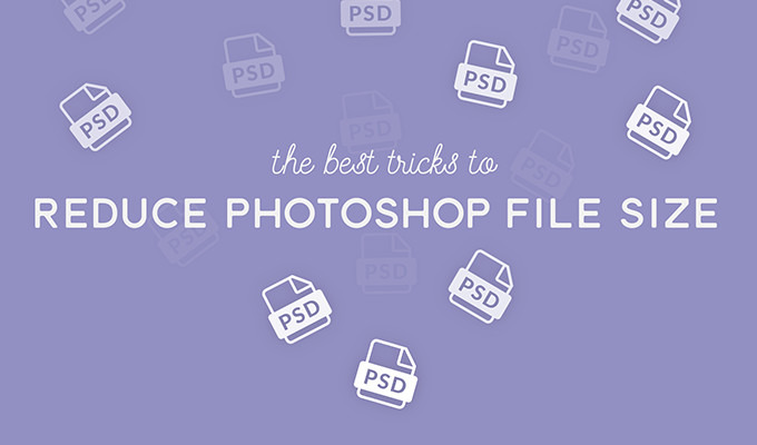 Infographic: The Best Tricks to Reduce Photoshop File Size