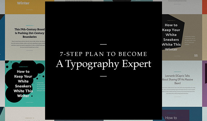a 7 step plan to become a typography expert