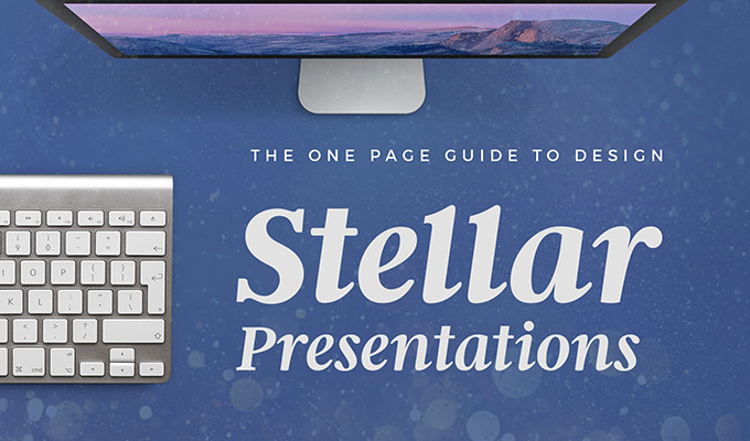 The One Page Guide to Design Stellar Presentations