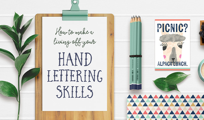 How to Make a Living off Your Hand Lettering Skills