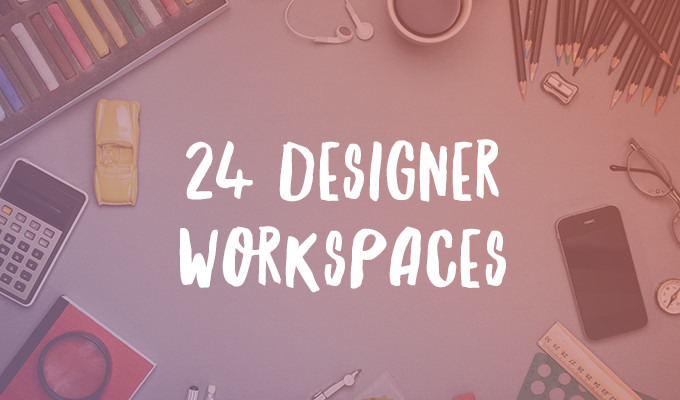 24 designers show off their actual workspaces without cleaning them first