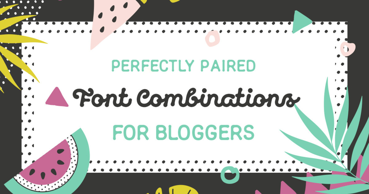Good Font Combinations For Wedding Invitations: Perfectly Paired Font Combinations For Bloggers
