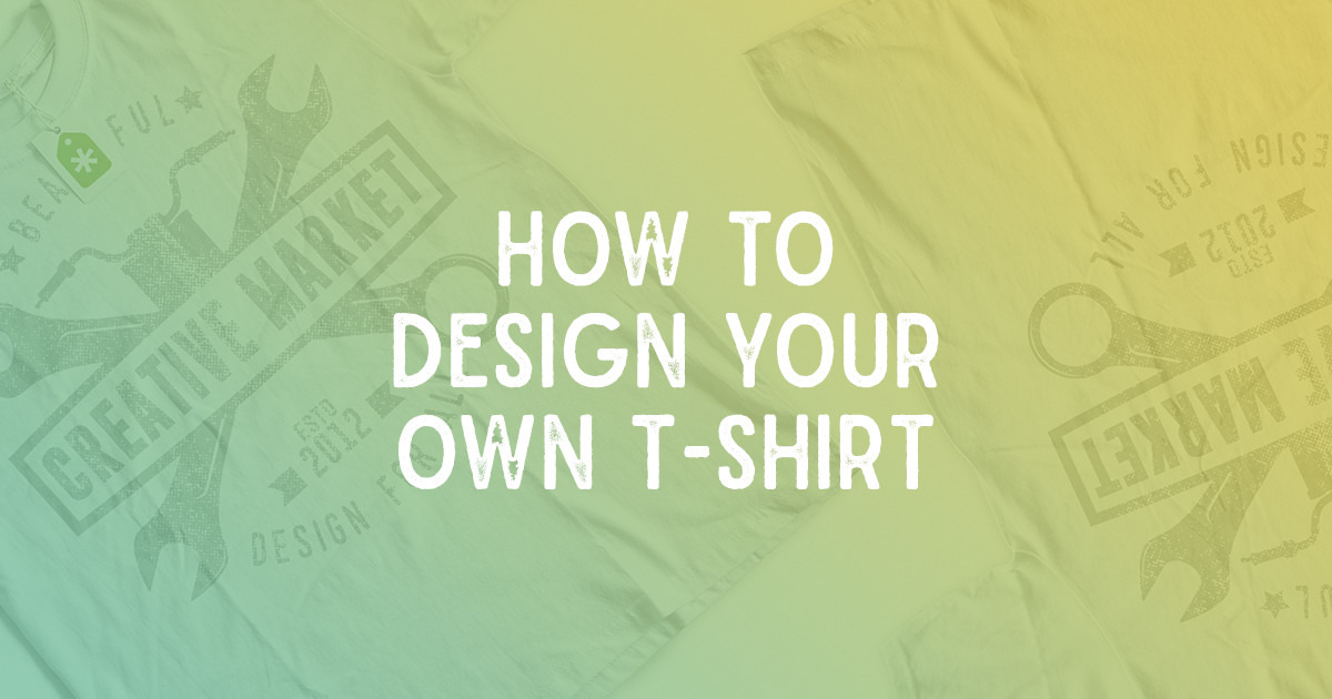 How To Design Your Own T Shirt At Home How To Design Your
