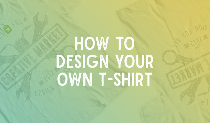How to design your own t shirt using free products for T shirt make your own design