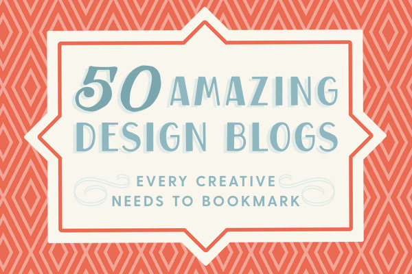 50 Amazing Design Blogs Every Creative Needs to Bookmark