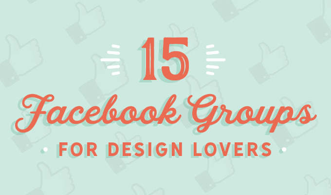 15 Facebook Groups For Design Lovers