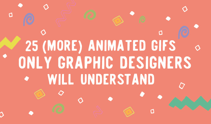 25 More GIFs Only Graphic Designers Will Understand