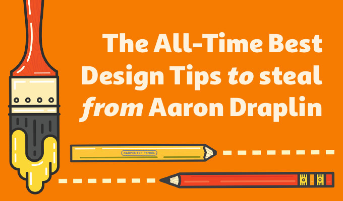 The All-Time Best Design Tips To Steal From Aaron Draplin