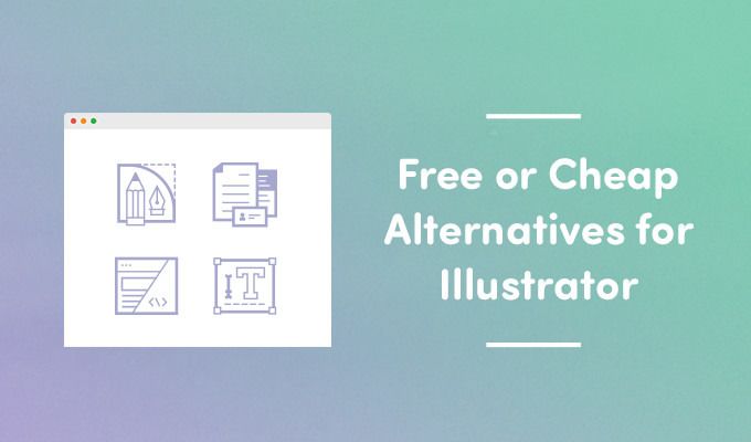 Illustrator Alternatives: Free or Cheap Vector Graphics Tools